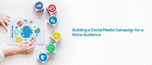 Social Media Campaign for a Niche Audience