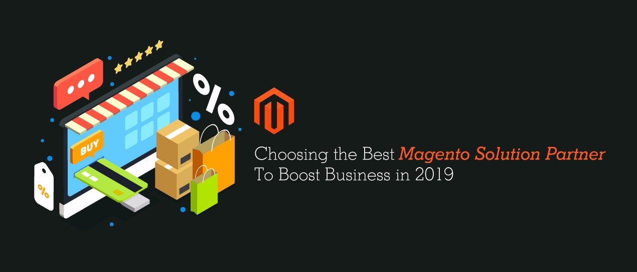Best Magento Solution Partner To Boost Business in 2019