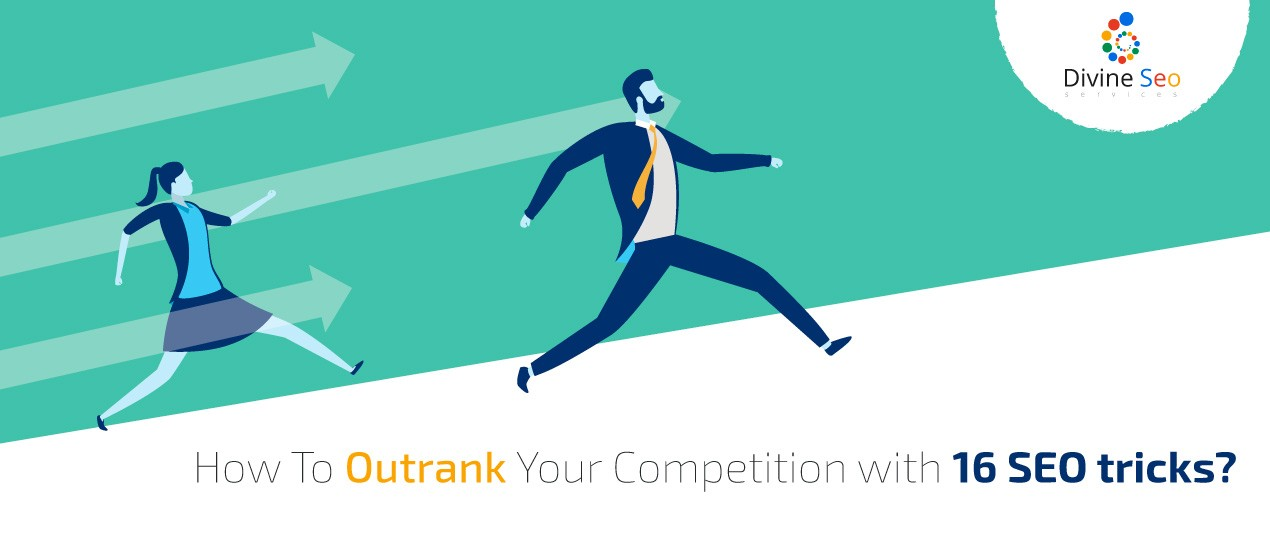How To Outrank Your Competition with 16 SEO tricks?