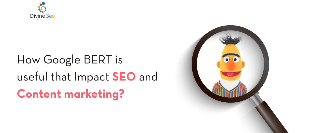 How Google BERT is useful that Impact SEO and content marketing?