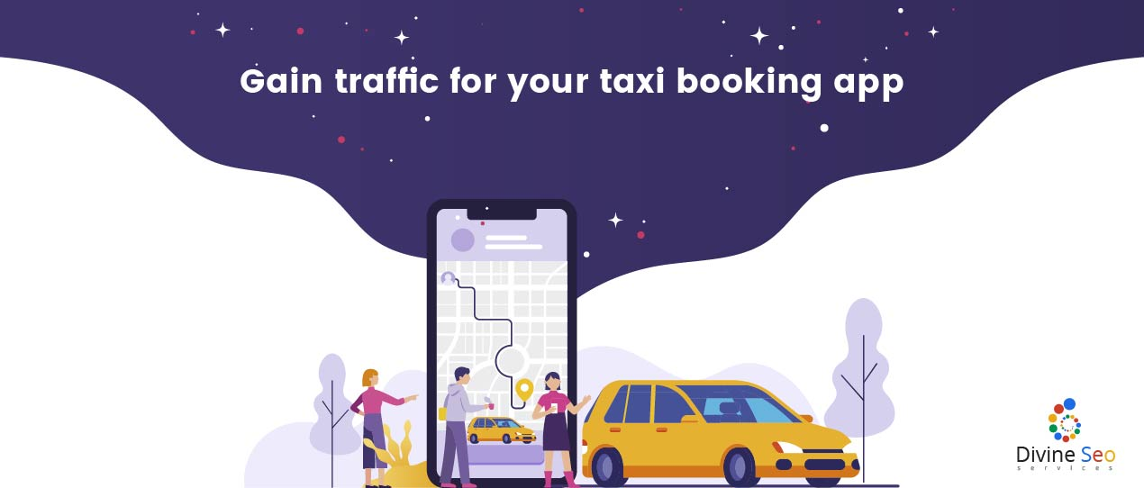 Gain traffic for your taxi booking app.