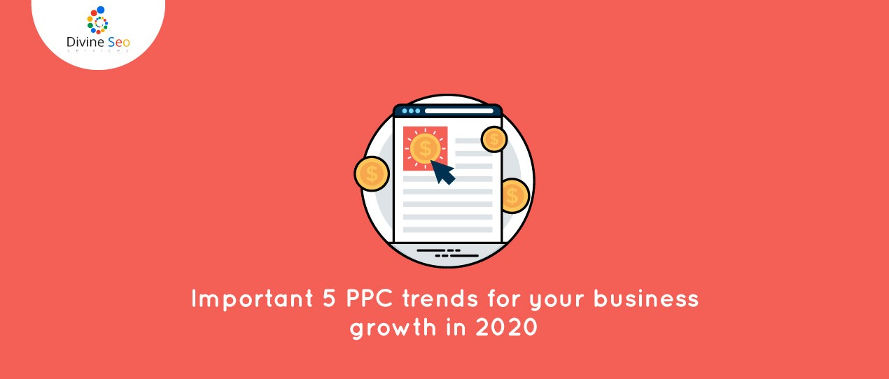 Important 5 PPC trends for your business growth in 2020