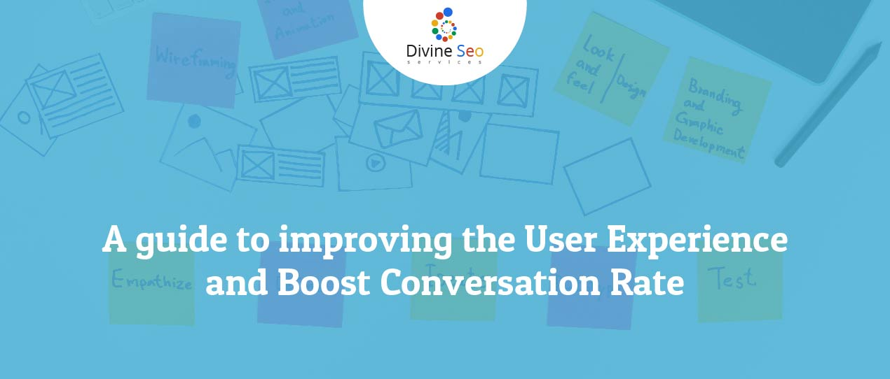 A guide to improving the User Experience and Boost Conversation Rate