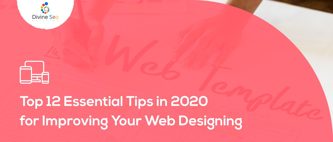 Tips in 2020 for Improving Your Web Designing