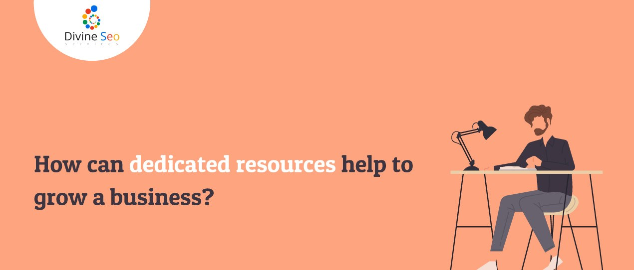 How can dedicated resources help to grow a business?