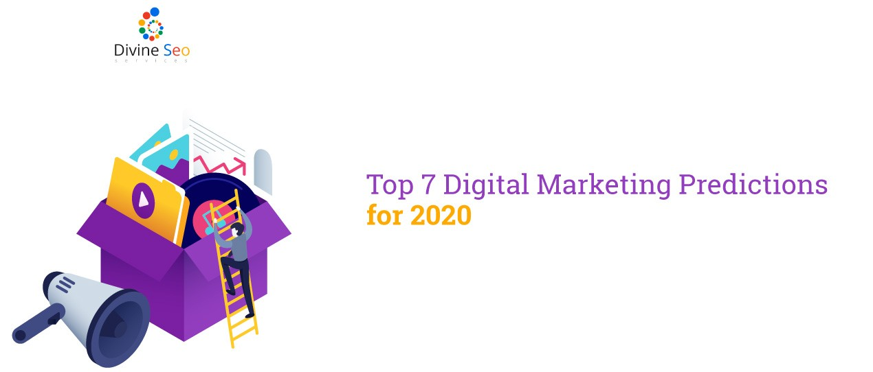 Top 7 Digital Marketing Predictions for 2020