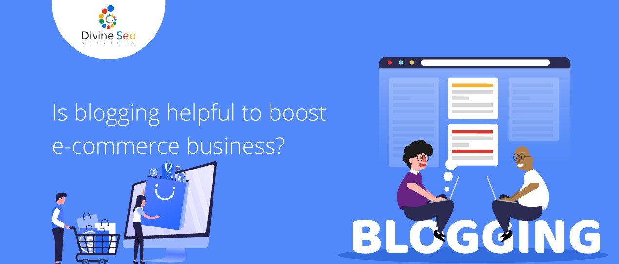 Is blogging helpful to boost e-commerce business?