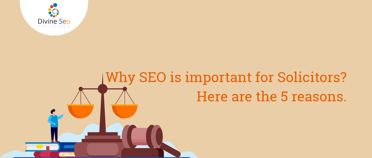Why SEO is important for Solicitors? Here are the 5 reasons.