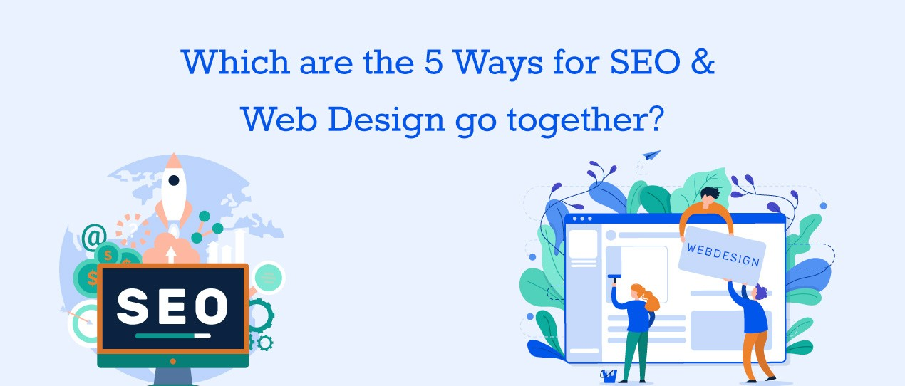 Which are the 5 Ways for SEO & Web Design go together?