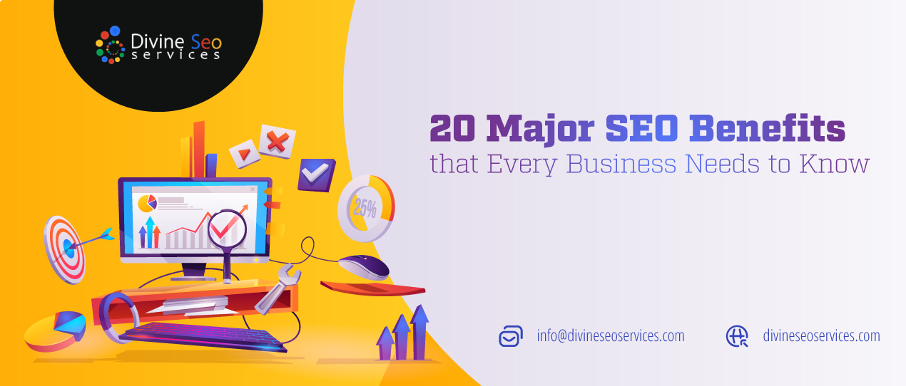 20 Major SEO Benefits that Every Business Needs to Know